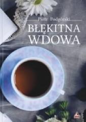 Okładka książki Błękitna wdowa Piotr Podgórski