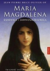 Okładka książki Maria Magdalena. Dziewica i jawnogrzesznica Jean Pierre Brice Olivier