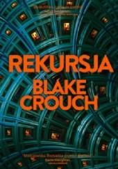 Okładka książki Rekursja Blake Crouch
