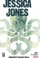 Okładka książki Jessica Jones: Sekrety Marii Hill Brian Michael Bendis,Michael Gaydos