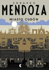 Okładka książki Miasto cudów Eduardo Mendoza