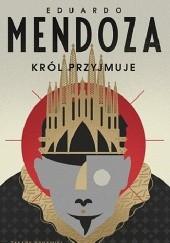 Okładka książki Król przyjmuje Eduardo Mendoza