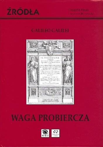 Okładka książki Waga probiercza Galileo Galilei