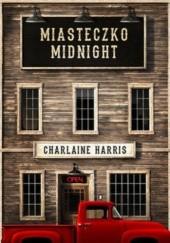 Okładka książki Miasteczko Midnight Charlaine Harris