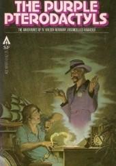 Okładka książki The Purple Pterodactyls. The Adventures of W. Wilson Newbury, Ensorcelled Financier