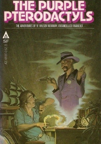 Okładka książki The Purple Pterodactyls. The Adventures of W. Wilson Newbury, Ensorcelled Financier L. Sprague de Camp