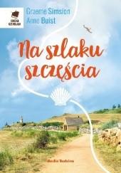 Okładka książki Na szlaku szczęścia Graeme Simsion,Anne Buist