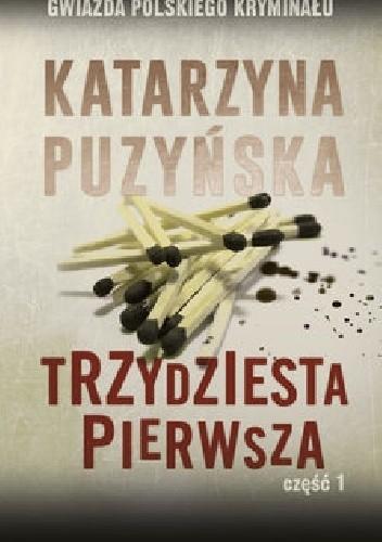 Okładka książki Trzydziesta pierwsza cz. 1 Katarzyna Puzyńska