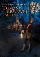 Okładka książki Tuman krwawej mgły Andrzej Juliusz Sarwa
