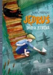 Okładka książki Jędruś, chłopak ze Lwowa Andrzej Perepeczko,Magdalena Pilch