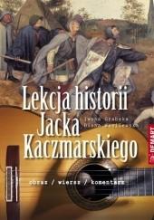 Okładka książki Lekcja historii Jacka Kaczmarskiego Diana Wasilewska,Iwona Grabska