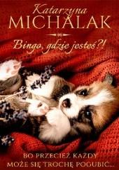 Okładka książki Bingo, gdzie jesteś? Katarzyna Michalak