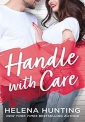 Okładka książki Handle With Care Helena Hunting