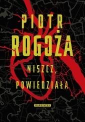 Okładka książki Niszcz, powiedziała Piotr Rogoża