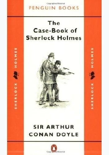 Okładka książki The Case-Book of Sherlock Holmes Arthur Conan Doyle