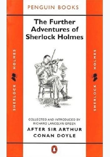 Okładka książki The Further Adventures of Sherlock Holmes Richard Lancelyn Green