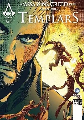 Okładka książki Assassin's Creed: Templars - Issue 6 Dennis Calero,Fred Van Lente