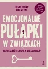 Okładka książki Emocjonalne pułapki w związkach Eckhard Roediger,Bruce A. Stevens