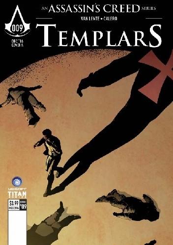 Okładka książki Assassin's Creed: Templars - Issue 9 Dennis Calero,Fred Van Lente