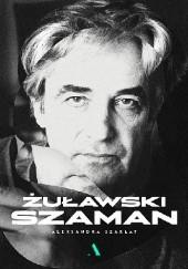 Okładka książki Żuławski. Szaman Aleksandra Szarłat