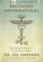 Okładka książki Becoming Supernatural Joe Dispenza