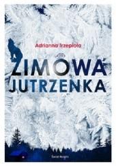 Okładka książki Zimowa Jutrzenka Adrianna Trzepiota
