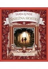Okładka książki Śnieżna siostra Maja Lunde,Lisa Aisato
