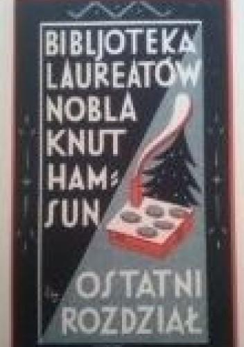 Okładka książki Ostatni rozdział. Tom 1 Knut Hamsun