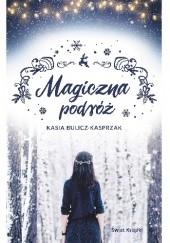 Okładka książki Magiczna podróż Kasia Bulicz-Kasprzak