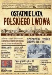 Okładka książki Ostatnie lata polskiego Lwowa Sławomir Koper,Tomasz Stańczyk