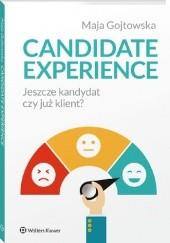 Okładka książki Candidate experience. Jeszcze kandydat, czy już klient? Maja Gojtowska