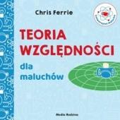 Okładka książki Uniwersytet malucha. Teoria względności dla maluchów Chris Ferrie