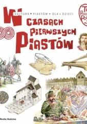 Okładka książki Tu powstała Polska. W czasach pierwszych Piastów Jarosław Gryguć