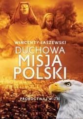 Okładka książki Duchowa misja Polski Wincenty Łaszewski