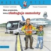Okładka książki Mam przyjaciela, który obsługuje samoloty