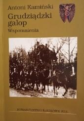 Okładka książki Grudziądzki galop : wspomnienia ze Szkoły Podchorążych Rezerwy Kawalerii 1932-1933 Antoni Kamiński