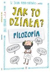 Okładka książki Jak to działa? Filozofia W. Julian Korab-Karpowicz