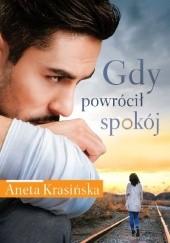 Okładka książki Gdy powrócił spokój Aneta Krasińska