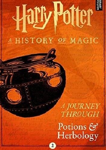 Okładka książki Harry Potter: A Journey Through Potions and Herbology J.K. Rowling