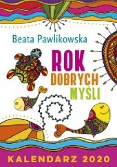 Okładka książki Rok dobrych myśli. Kalendarz 2020 Beata Pawlikowska