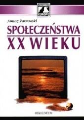 Okładka książki Społczeństwa XX wieku
