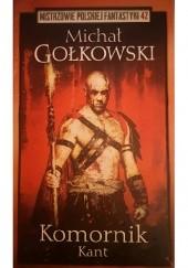 Okładka książki Komornik 3 - Kant Michał Gołkowski
