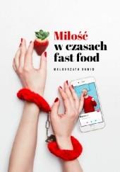 Okładka książki Miłość w czasach fast food Małgorzata Dawid-Mróz