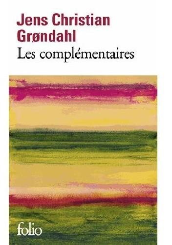Okładka książki Les complémentaires Jens Christian Grøndahl