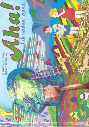 Okładka książki Aha! Jak szukać zgody Elżbieta Kuryło