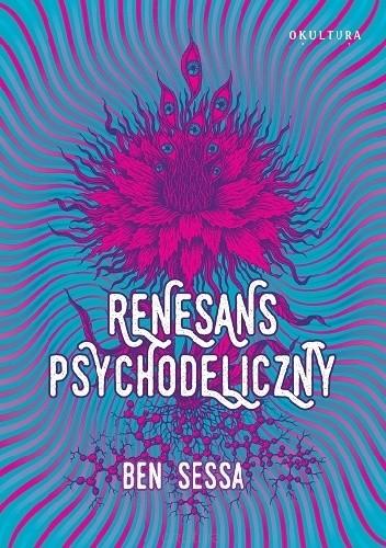 Okładka książki Renesans Psychodeliczny Ben Sessa