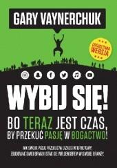 Okładka książki Wybij się Gary Vaynerchuk
