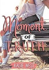 Okładka książki Moment of Truth Kasie West