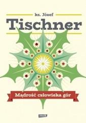Okładka książki Mądrość człowieka gór Józef Tischner