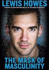 Okładka książki The Mask of Masculinity